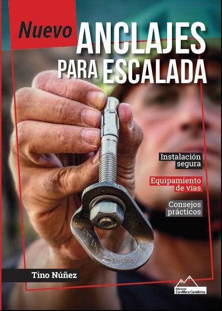 Anclajes para escalada Tino Núñez Ediciones Cordillera Cantábrica 152 páginas, 17,50 €